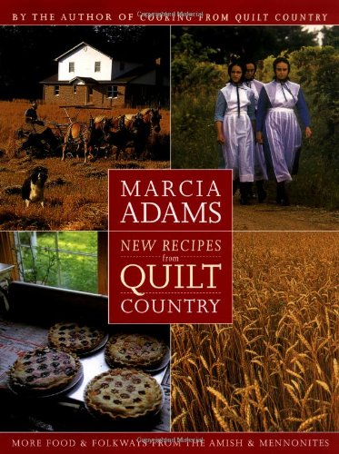 New Recipes from Quilt Country: More Food & Folkways from the Amish & Mennonites (0517705621) by Marcia Adams