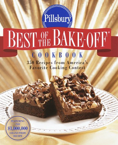 9780517705742: Pillsbury Best of the Bake-Off Cookbook: 350 Recipes from America's Favorite Cooking Contest