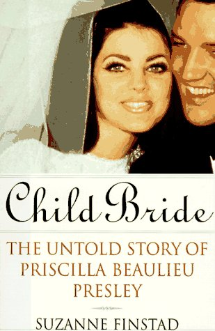 9780517705858: Child Bride: The Untold Story of Priscilla Beaulieu Presley