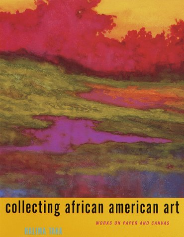 [signed] Collecting African American Art: Works on Paper and Canvas 9780517705933 Art enthusiasts and lovers of African American art have long considered collecting art a hobby reserved solely for the wealthy. Collecti