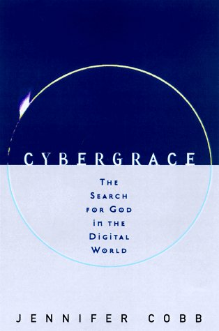 9780517706794: Cybergrace: the Search for God in the Digital World