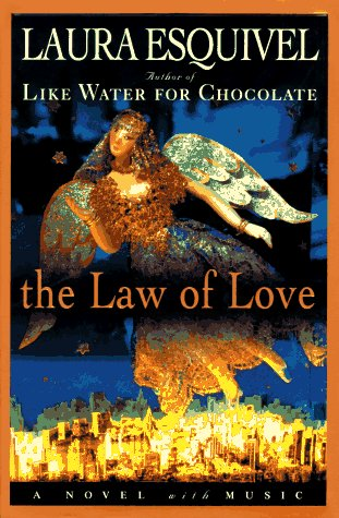 THE LAW OF LOVE; Translated by Margaret Sayers Peden, a novel with music: ESQUIVEL, Laura