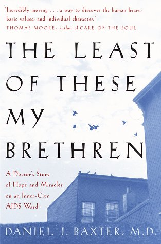 9780517706992: The Least of These My Brethren: A Doctor's Story of Hope and Miracles on an Inner-City AIDS Ward
