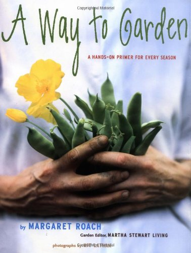 9780517707333: A Way to Garden: A Hands-On Primer for Every Season