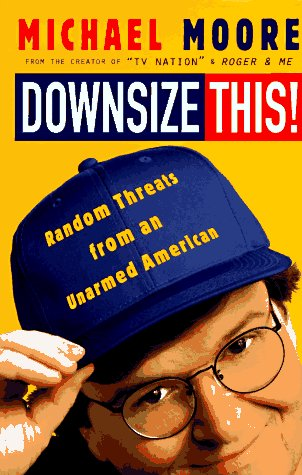 9780517707395: Downsize This!: Random Threats from an Unarmed American