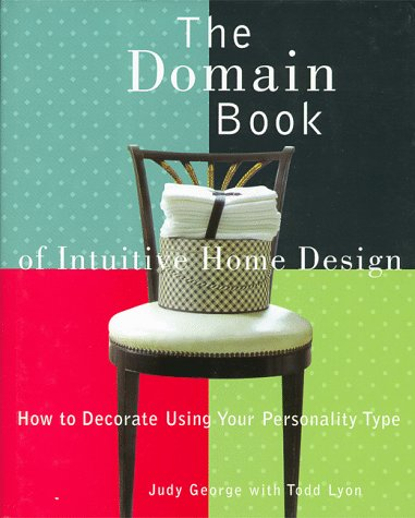 9780517707630: The Domain Book of Intuitive Home Design: How to Decorate Using Your Personality Type