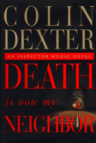 Death Is Now My Neighbor: An Inspector Morse Novel