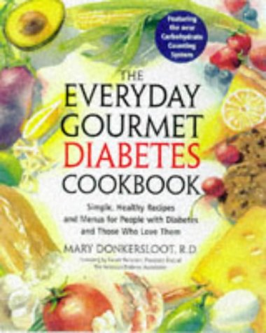 The Everyday Gourmet Diabetes Cookbook: Simple, Healthy Recipes and Menus for People with Diabetes ...