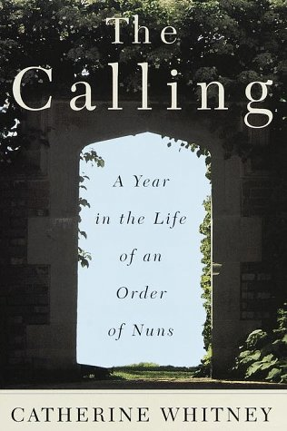 9780517708545: The Calling : A Year in the Life of an Order of Nuns