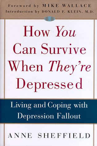 9780517708668: How You Can Survive When They're Depressed: Living and Coping with Depression Fallout