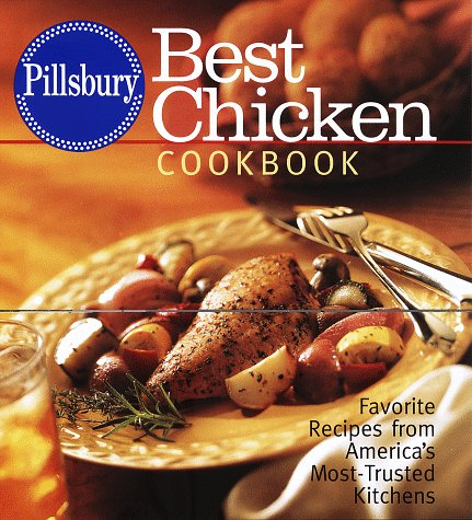 9780517708804: Pillsbury: Best Chicken Cookbook: Favorite Recipes from America's Most-Trusted Kitchens