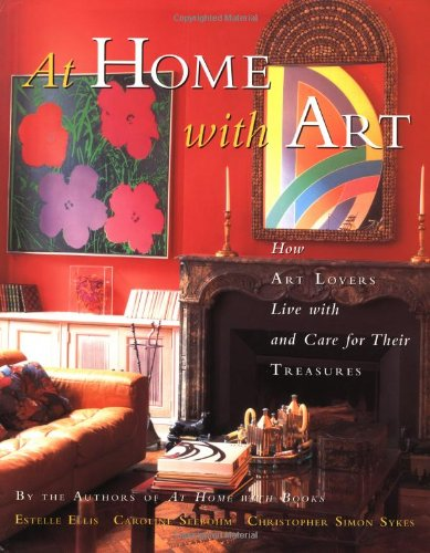 9780517708880: At Home with Art: How Art Lovers Live with and Care for Their Treasures