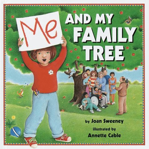 Me and My Family Tree: Annette Cable; Illustrator-Joan