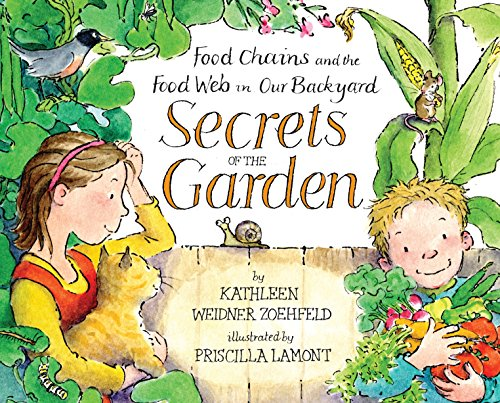9780517709900: Secrets of the Garden: Food Chains and the Food Web in Our Backyard