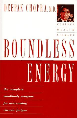 Boundless Energy: The Complete Mind/Body Program for: Chopra, Deepak
