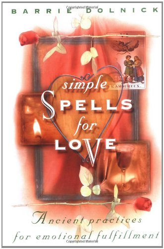 9780517799956: Simple Spells for Love: Ancient Practices for Emotional Fulfillment