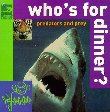 9780517800041: Who's for Dinner? Predators and Prey (Animal Planet)