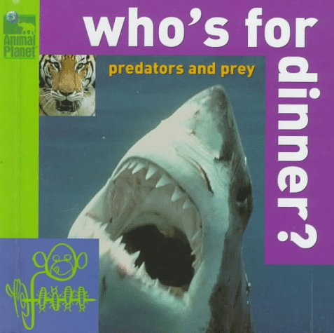 9780517800058: Who's for Dinner? Predators and Prey (Animal Planet)