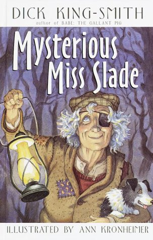 Mysterious Miss Slade: King-Smith, Dick