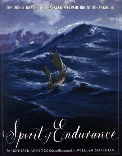Spirit of Endurance: The True Story of the Shackleton Expedition to the Antarctic (0517800918) by Jennifer Armstrong; William Maughan