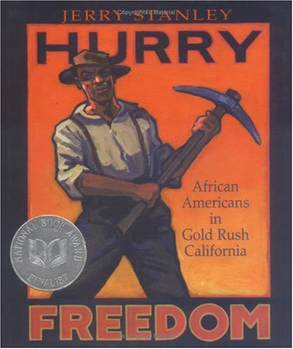 Hurry Freedom: African Americans in Gold Rush California.: Jerry Stanley.
