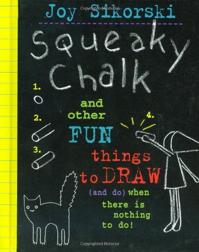 9780517800973: Squeaky Chalk: And Other Fun Things to Draw (And Do) When There's Nothing to Do!