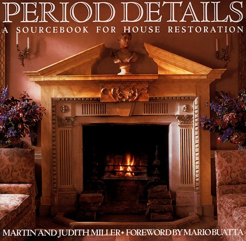 9780517880135: Period Details: A Sourcebook for House Restoration