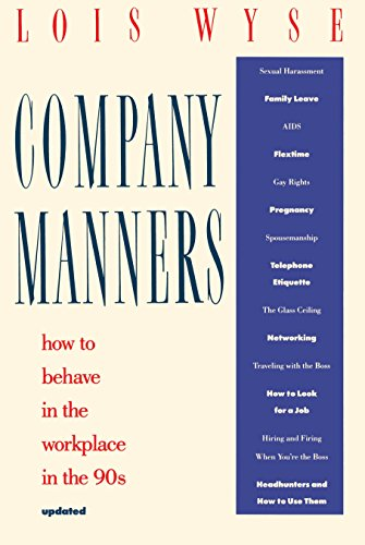 Company Manners: How to Behave in the: Wyse, Lois