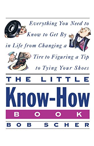 9780517880319: The Little Know-How Book: Everything You Need to Know to Get By in Life from Changing a Tire to Figuring a Tip to Tying Your Shoes