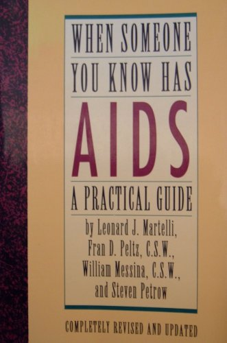When Someone You Know Has Aids: A Practical Guide Revised by Fran D. Peltz, CSW. & William ...
