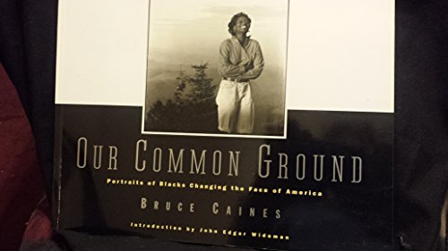9780517880753: Our Common Ground: Portraits of Blacks Changing the Face of America (Qty & CN$ are ppb)