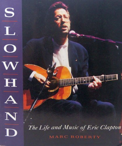 9780517881187: Slowhand: The Life and Music of Eric Clapton