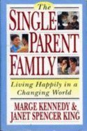 9780517881279: The Single-Parent Family: Living Happily in a Changing World