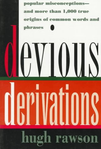 9780517881286: Devious Derivations: Popular Misconceptions-and More than 1,000 True Origins of Common Words and Phrases