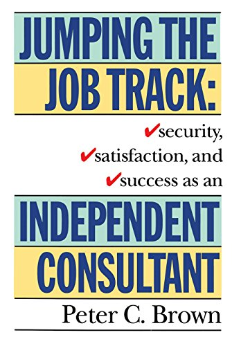 9780517881576: Jumping the Job Track: Security, Satisfaction, and Success as an Independent Consultant