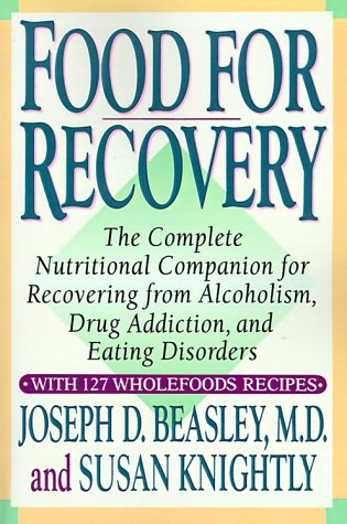 9780517881811: Food for Recovery : The Complete Nutritional Companion for Overcoming Alcoholism, Drug Addiction, and Eating Disorders