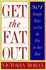 9780517881842: Get The Fat Out: 501 Simple Ways to Cut the Fat in Any Diet