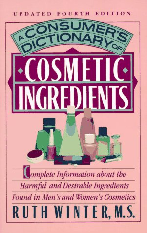 9780517881965: A Consumer's Dictionary of Cosmetic Ingredients: Updated Fourth Edition