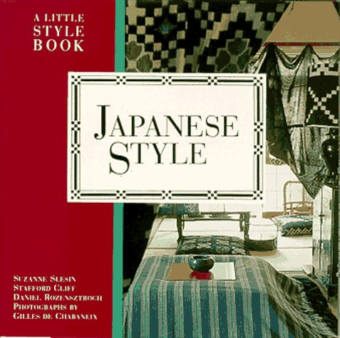 Japanese Style: A Little Style Book (International: Slesin, Suzanne