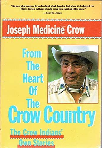 9780517882207: From The Heart Of The Crow Country: The Crow Indian's Own Stories (The Library of the American Indian)