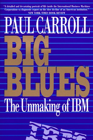 9780517882214: Big Blues: The Unmaking of IBM
