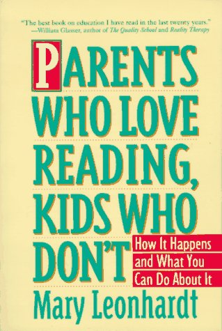 Parents Who Love Reading, Kids Who Don't: How It Happens and What You Can Do About It: ...
