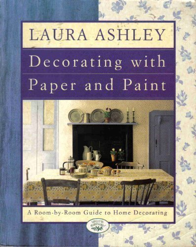 Laura Ashley Decorating With Paper And Paint: A Room-by-Room Guide to Home Decorating: Phillips, ...