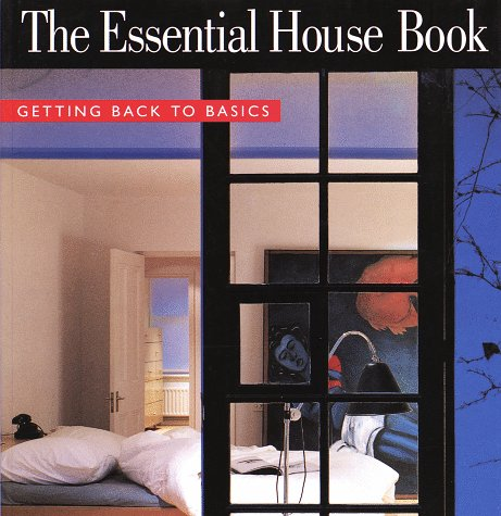 9780517882313: The Essential House Book: Getting Back to Basics