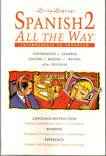 9780517882894: Spanish 2 All The Way: Intermediate to Advanced (Living Language Series) (Vol 2)