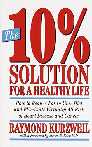 9780517883013: The 10% Solution for a Healthy Life: How to Reduce Fat in Your Diet and Eliminate Virtually All Risk of Heart Disease and Cancer