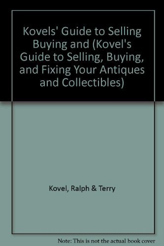 9780517883136: Kovels' Guide To Selling, Buying, And Fixing Your Antiques And Collectibles