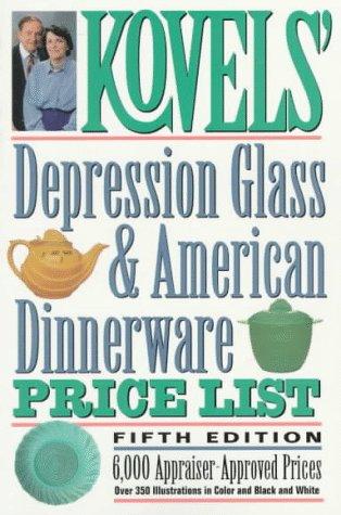 Kovels' Depression Glass & American Dinnerware Price: Ralph Kovel