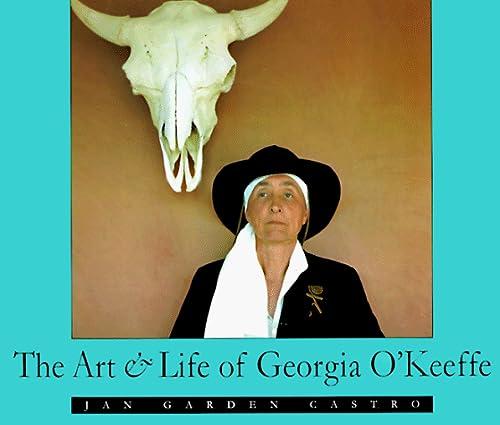 The Art & Life of Georgia O'Keeffe.: Castro,Jan Garden.