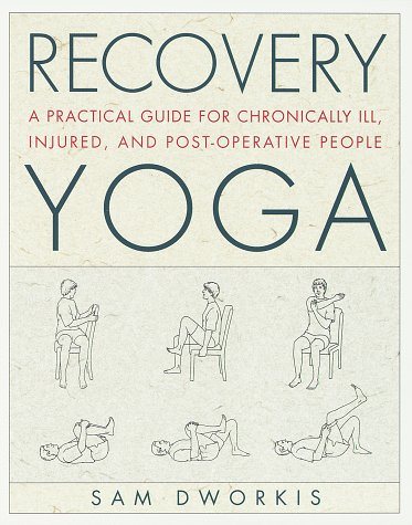 9780517883990: Recovery Yoga: A Practical Guide for Chronically Ill, Injured, and Post-Operative People